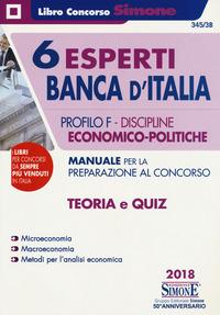 6 Esperti Banca D`italia. Profilo F. Discipline Economico-politiche. Manuale Per La Preparazione Al