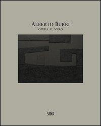 Alberto Burri. Opera al nero. Cellotex 1972-1992