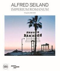 Alfred Seiland. Imperium romanum. Fotografie 2005-2020