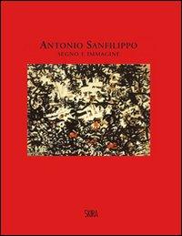Antonio Sanfilippo. Segno e immagine. Dipinti 1951-1960
