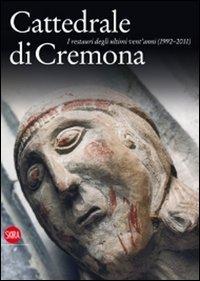 Cattedrale di Cremona. I restauri degli ultimi vent'anni (1992-2011)