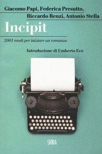 Incipit. 2001 modi per iniziare un romanzo