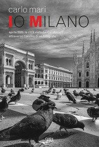 Io Milano. Ediz. italiana e inglese