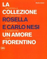 La collezione Rosella e Carlo Nesi. Un amore infinito. Ediz. italiana e inglese