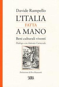 L'Italia fatta a mano. I beni culturali viventi. Dialogo con Antonio Carnevale