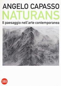 Naturans. Il paesaggio nell'arte contemporanea