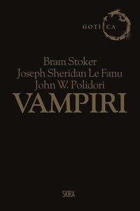 Vampiri: Dracula-Carmilla-Il vampiro