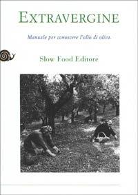 Extravergine. Manuale per conoscere l'olio d'oliva