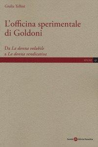 L'officina sperimentale di Goldoni. Da «La donna volubile» a «La donna vendicativa»