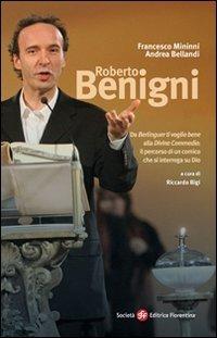 Roberto Benigni. Da «Berlinguer ti voglio bene» alla «Divina Commedia»: il percorso di un comico che si interroga su Dio
