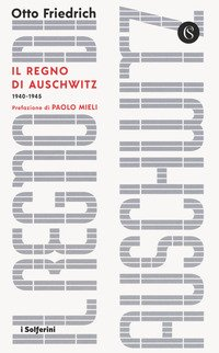 Il regno di Auschwitz 1940-1945