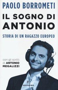 Il sogno di Antonio. Storia di un ragazzo europeo