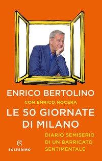 Le 50 giornate di Milano. Diario semiserio di un barricato sentimentale