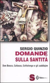 Domande sulla santità. Don Bosco, Cafasso, Cottoloengo e gli zaddiqìm
