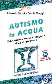 Autismo in acqua. Valutazione e terapia integrata di mondi sommersi