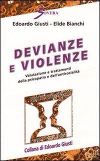 Devianze e violenze. Valutazione e trattamenti della psicopatia e dell'antisocialità