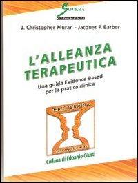 L'alleanza terapeutica. Una guida Evidence Based per la pratica clinica