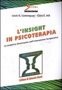 L'insight in psicoterapia. La scoperta illuminante nell'interazione terapeutica