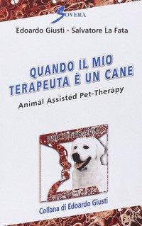 Quando il mio terapeuta è un cane. Animal assisted pet-therarpy