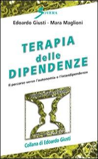 Terapia delle dipendenze. Il percorso verso l'autonomia e l'interdipendenza