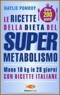 Le ricette della dieta del supermetabolismo