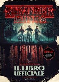 Stranger Things. Il libro ufficiale