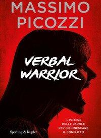 Verbal warrior. Il potere delle parole per disinnescare il conflitto