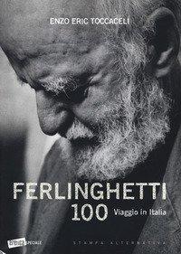 Ferlinghetti 100. Viaggio in Italia