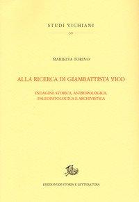 Alla ricerca di Giambattista Vico. Indagine storica, antropologica, paleopatologica e archivistica