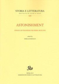 Astonishment. Essays on wonder for Piero Boitani. Ediz. italiana e inglese