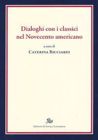 Dialoghi con i classici nel Novecento americano