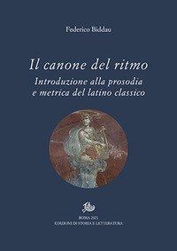 Il canone del ritmo. Introduzione alla prosodia e metrica del latino classico