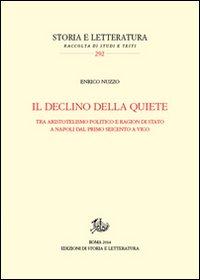 Il declino della quiete. Tra aristotelismo politico e ragion di stato a Napoli dal primo Seicento a Vico
