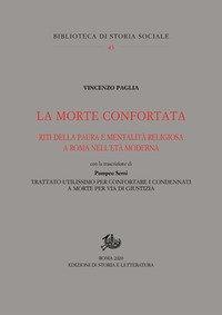 La morte confortata. Riti della paura e mentalità religiosa a Roma nell'età moderna