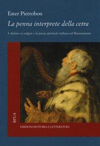 La penna interprete della cetra. I «Salmi» in volgare e la poesia spirituale italiana nel Rinascimento