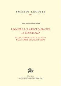 Leggere i classici durante la Resistenza. La letteratura greca e latina nelle carte di Emilio Sereni