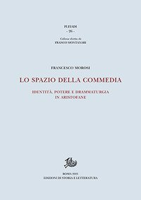 Lo spazio della commedia. Identità, potere e drammaturgia in Aristofane