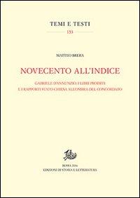 Novecento all'Indice. Gabriele D'Annunzio, i libri proibiti e i rapporti Stato-Chiesa all'ombra del Concordato