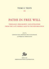 Paths in free will. Theology, philosophy and literature from the late Middle Ages to the Reformation