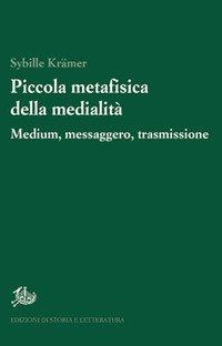 Piccola metafisica della medialità. Medium, messaggero, trasmissione