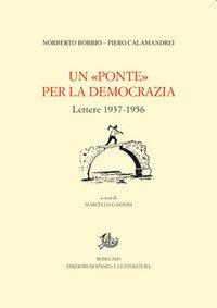 Un «Ponte» per la democrazia. Lettere 1937-1956