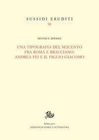 Una tipografia del Seicento fra Roma e Bracciano: Andrea Fei e il figlio Giacomo