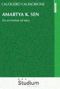 Amartya K. Sen. Tra economia ed etica
