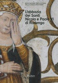 Brixia Sacra. Anno XXV. L'Abbazia dei Santi Nicola e Paolo VI di Rodengo