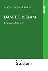 Dante e l'Islam. L'empireo delle luci