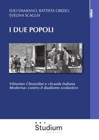 I due popoli. Vittorino Chizzolini e «Scuola Italiana Moderna» contro il dualismo scolastico