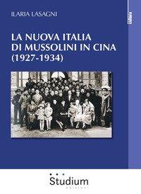 La nuova Italia di Mussolini in Cina (1927-1934)