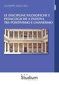 Le discipline filosofiche e pedagogiche a Padova tra positivismo e umanesimo