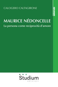Maurice Nédoncelle. La persona come reciprocità d'amore