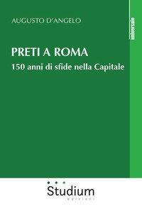 Preti a Roma. 150 anni di sfide nella Capitale